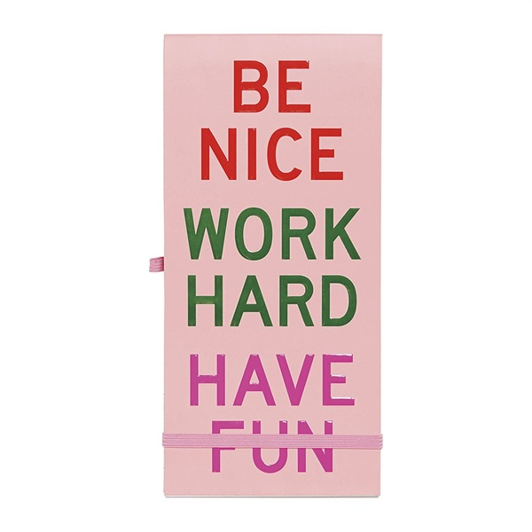 レポートパッド/Work Hard Have Fun Be Nice/ban.do