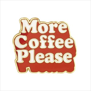 エナメルピン/More coffee please/ban.do