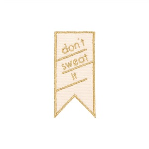 刺繍ワッペン/Do Not Sweat It/ban.do