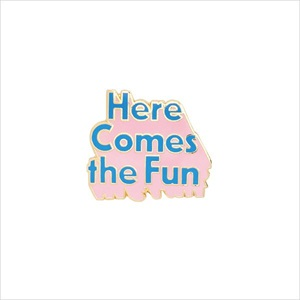 エナメルピン/Here comes the fun/ban.do
